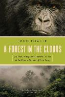 A Forest in the Clouds: My Year Among...