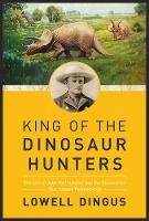 King of the Dinosaur Hunters: The ...