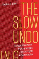 The Slow Undoing: The Federal Courts...