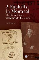 A Kabbalist in Montreal: The Life and...