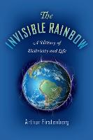 The Invisible Rainbow: A History of...