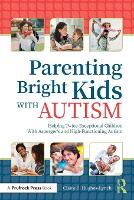 Parenting Bright Kids With Autism:...