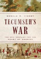 Tecumseh's War: The Epic Conflict for...