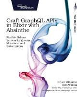 Craft GraphQL APIs in Elixir with...