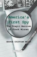 America's First Spy: The Tragic...