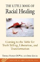 The Little Book of Racial Healing:...