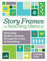 Story Frames for Teaching Literacy:...