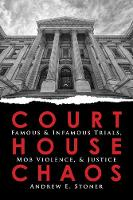 Courthouse Chaos: Famous & Infamous...