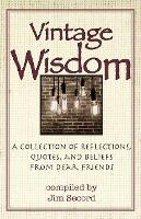 Vintage Wisdom: A Collection of...