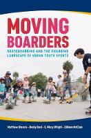 Moving Boarders: Skateboarding and ...