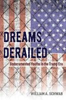 Dreams Derailed: Undocumented Youths...