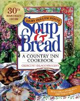 Dairy Hollow House Soup & Bread:...