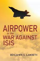 Airpower in the War against ISIS