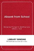 Absent from School: Understanding and...