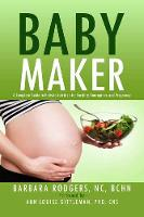 Baby Maker: A Complete Guide to...