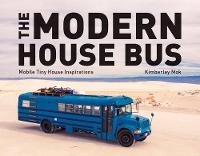 The Modern House Bus: Mobile Tiny...