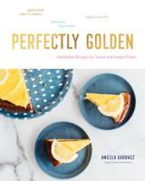Perfectly Golden: Inspired Recipes...