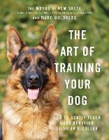 The Art of Training Your Dog: How to...