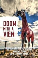 Doom with a View: Historical and...
