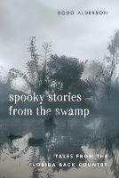 Spooky Stories from the Swamp: Tales...