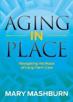 Aging in Place: Navigating the Maze ...