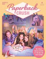 Paperback Crush: The Totally Radical...