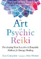 The Art of Psychic Reiki: Developing...