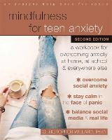 Mindfulness for Teen Anxiety: A...