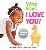 Who Says I Love You?: Baby's First