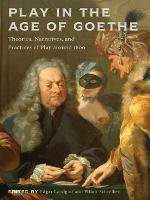 Play in the Age of Goethe: Theories,...