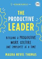 The Productive Leader: Building a...