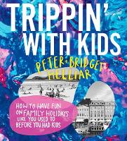 Trippin' with Kids: How to have fun ...
