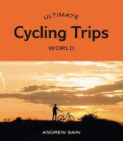 Ultimate Cycling Trips: World