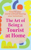 The Art of Being a Tourist at Home:...