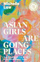 Asian Girls are Going Places: How to...