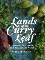 Lands of the Curry Leaf: A vegetarian...