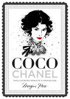 Coco Chanel: The Illustrated World of...