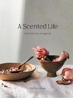 A Scented Life: Aromatherapy reimagined