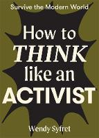 How to Think Like an Activist