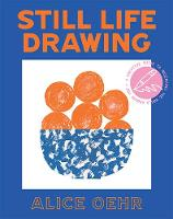 Still Life Drawing: A creative guide...