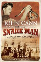 The Last Snake Man: The remarkable...