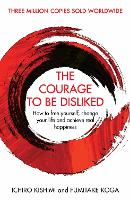 The Courage To Be Disliked: How to...
