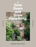 Slow Down and Grow Something: The...