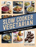 Slow Cooker Vegetarian: Healthy and...
