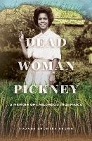 Dead Woman Pickney: A Memoir of...
