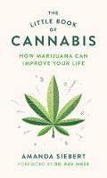 The Little Book of Cannabis: How...