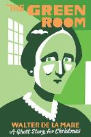 The Green Room: A Ghost Story for...