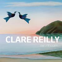 Clare Reilly: Eye of the Calm