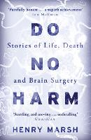 Do No Harm: Stories of Life, Death ...