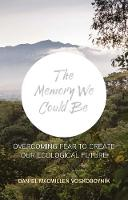 The The Memory We Could Be: ...